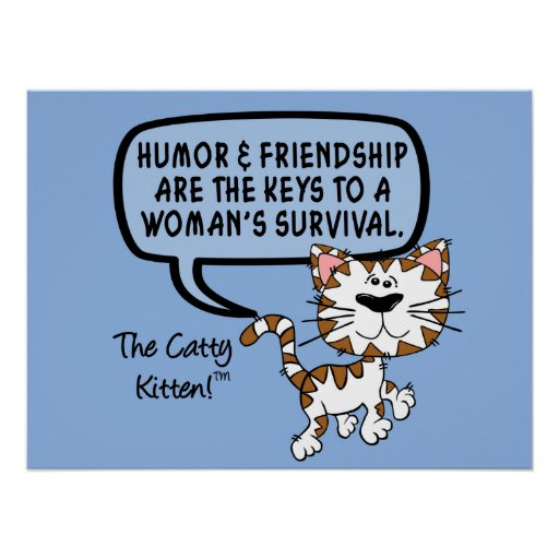 Humor & friendship are necessary for survival print