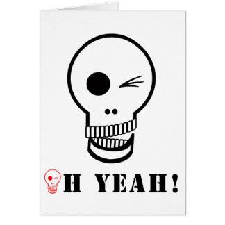 "Humor Fun Skull Modern Illustration 'Oh Yeah"" Card"