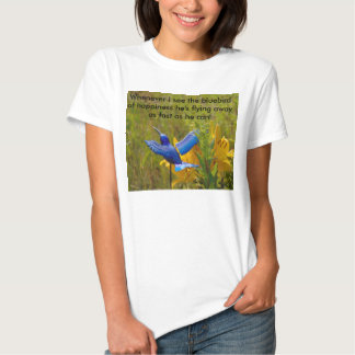 Humor tshirt, bluebird of happiness tshirt
