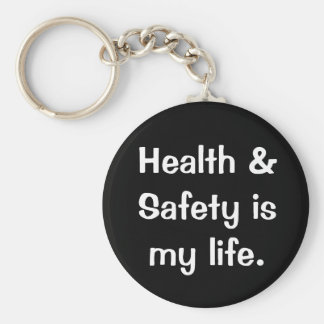 Humorous and Funny Health and Safety Quote Key Ring