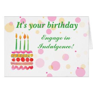 Humorous Birthday Indulgence Card