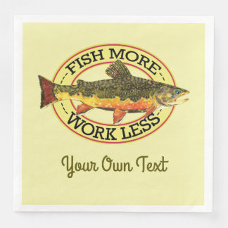 Humorous Fish More - Work Less Trout Fishing Disposable Napkins