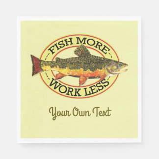 Humorous Fish More - Work Less Trout Fishing Disposable Serviettes