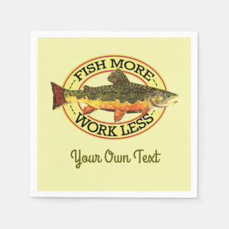 Humorous Fish More - Work Less Trout Fishing Paper Napkin