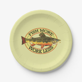 Humorous Fish More - Work Less Trout Fishing Paper Plate