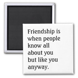 Humorous Friendship Quote Magnet