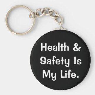 Humorous Health and Safety Quote Basic Round Button Key Ring