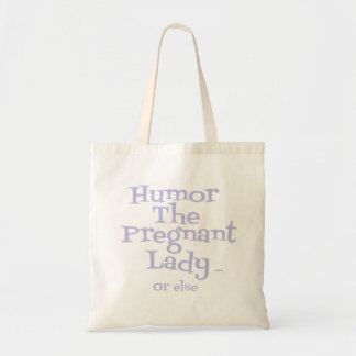Humour Pregnant Lady Or Else Bags / Totes