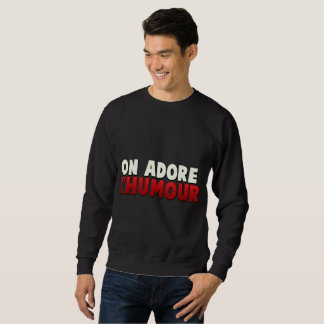 Humour! Sweatshirt
