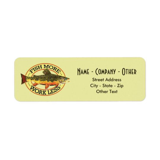 Humourous Fish More - Work Less Trout Fishing Return Address Label