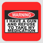 Humourous gun warning sign square stickers