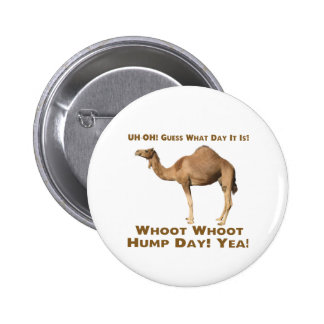 Hump Day 6 Cm Round Badge