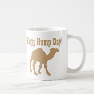Hump day ! Happy Hump Day Coffee Mug