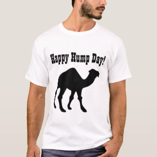 Hump day ! Happy Hump Day T-Shirt