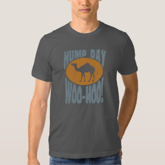 Hump day! Woo-Hoo! Tshirts