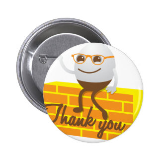 Humpty Dumpty thank you 6 Cm Round Badge