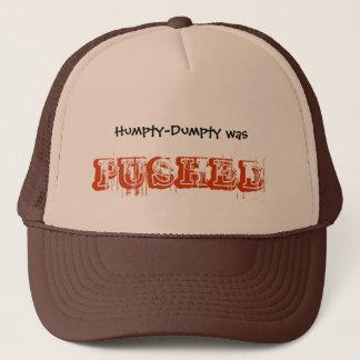 Humpty-Dumpty was PUSHED Trucker Hat