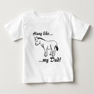 Hung like....my Dad! Baby T-Shirt