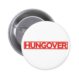Hungover Stamp 6 Cm Round Badge