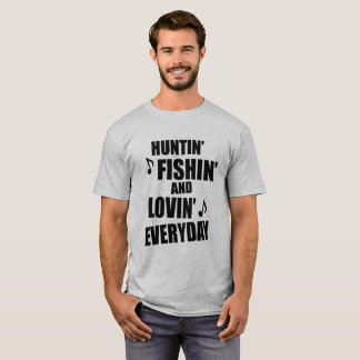 Hunting, Fishing Everyday T-Shirt