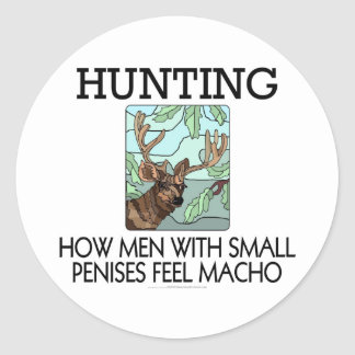 Hunting How men with small penises feel macho Stickers