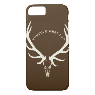 Huntin's What I Do Skull with Rack deer iPhone iPhone 7 Case