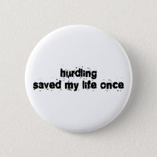 Hurdling Saved My Life Once 6 Cm Round Badge