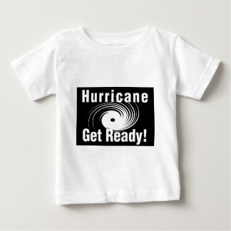 Hurricane! Get Ready! Products Baby T-Shirt
