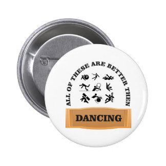 hurt better then dancing 6 cm round badge