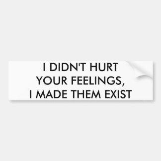 Hurt Feelings Bumper Sticker