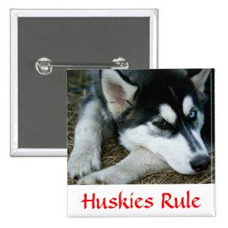 Huskies Rule Siberian Husky  Pin Button