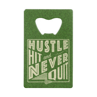 Hustle Hit and Never Quit Lacrosse