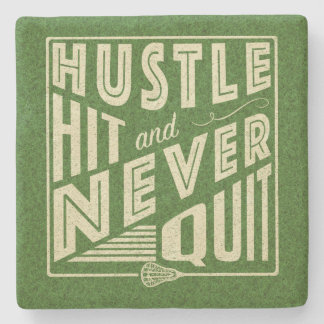 Hustle Hit and Never Quit Lacrosse Stone Coaster