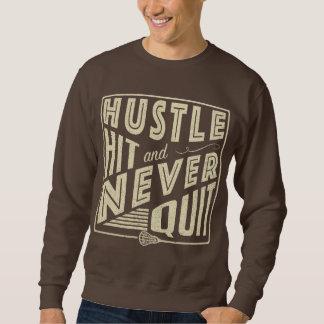 Hustle Hit and Never Quit Lacrosse Sweatshirt