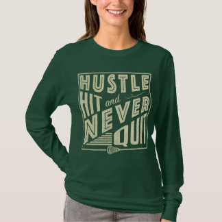 Hustle Hit and Never Quit Lacrosse Tee