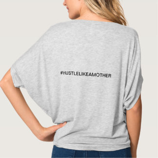 Hustle Like A Mother Tee