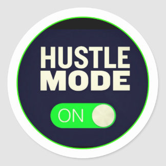 Hustle Mode On Classic Round Sticker