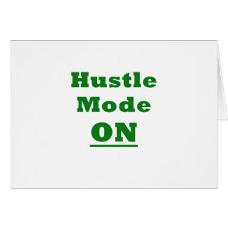 Hustle Mode On Greeting Card