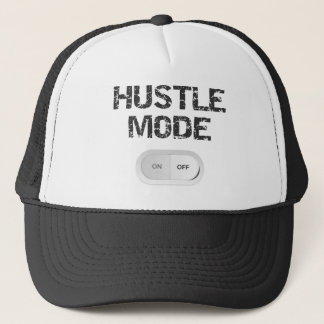 Hustle Mode On Trucker Hat