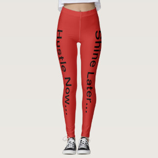 Hustle Now.. Shine Later Leggings