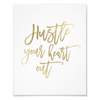Hustle Your Heart Out | White and Gold Art Print Photographic Print