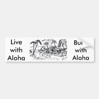 hut, LivewithAloha, BuildwithAloha Bumper Sticker