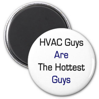 HVAC Guys Are The Hottest Guys 6 Cm Round Magnet