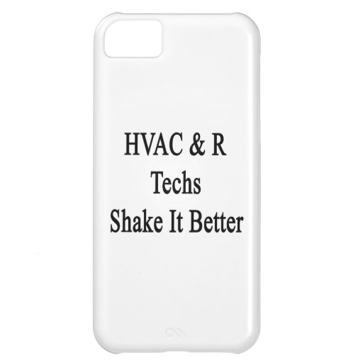 HVAC R Techs Shake It Better Case For iPhone 5C