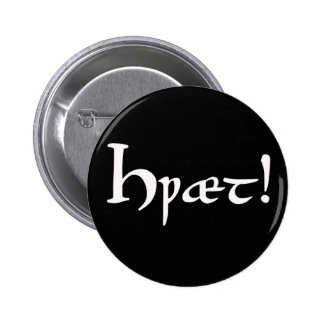 Hwæt! Beowulf Old English Button