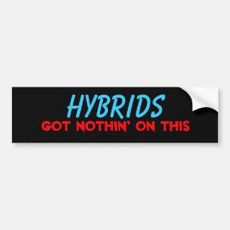 Hybrids got nothin on this bumper sticker