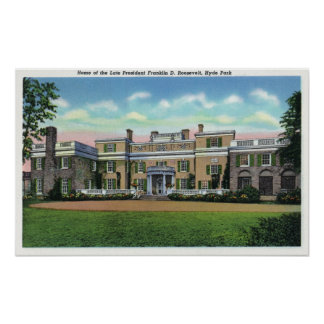 Hyde Park View of President FDR's Mansion Poster