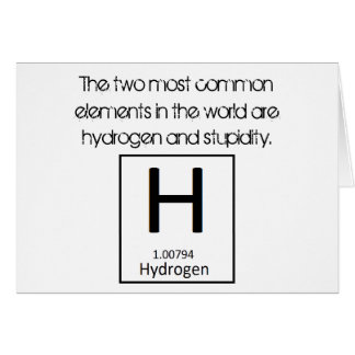 Hydrogen and Stupidity Card