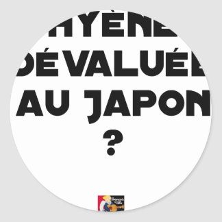HYENA DEVALUATED IN JAPAN? - Word games Classic Round Sticker