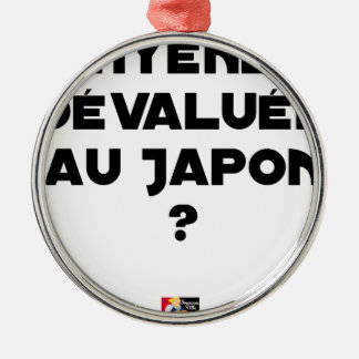 HYENA DEVALUATED IN JAPAN? - Word games Metal Ornament